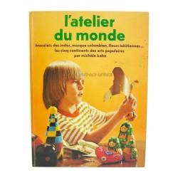 LIVRE L'ATELIER DU MONDE EDITIONS HACHETTE